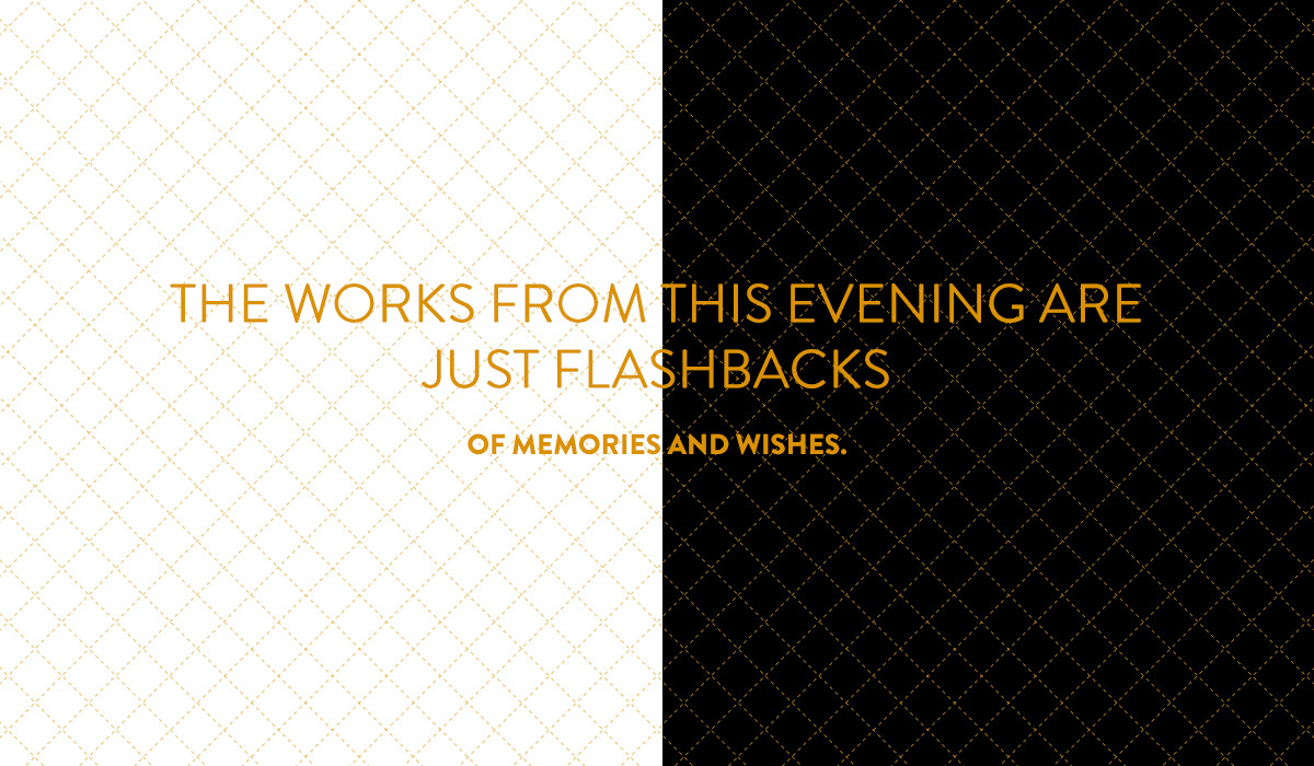 The_Works_From_This_Evening_Are_Just_Flashbacks_Of_Memories_And_Whises